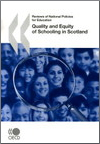 Reviews of National Policies for Education: Scotland 2007 [Quality and Equity of Schooling in Scotland]