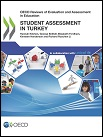 OECD Reviews of Evaluation and Assessment in Education: Student Assessment in Turkey